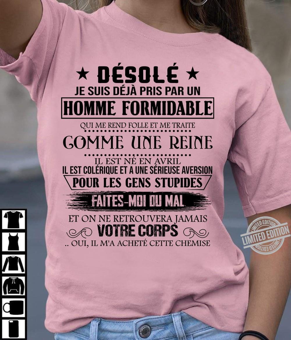 Desole Homme Formidable Pour Les Gens Stupides Faites Moi Du mal Votre Corps Shirt