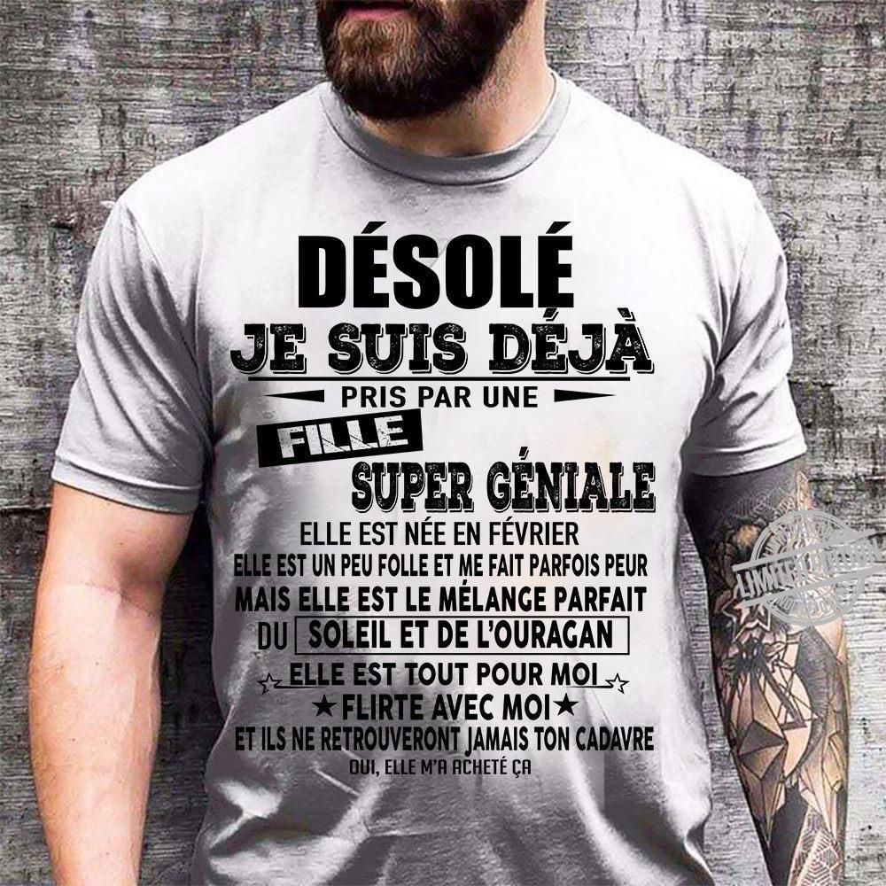 Desole Je Suis Deja Pris Par Une Fille Super Geniale Shirt