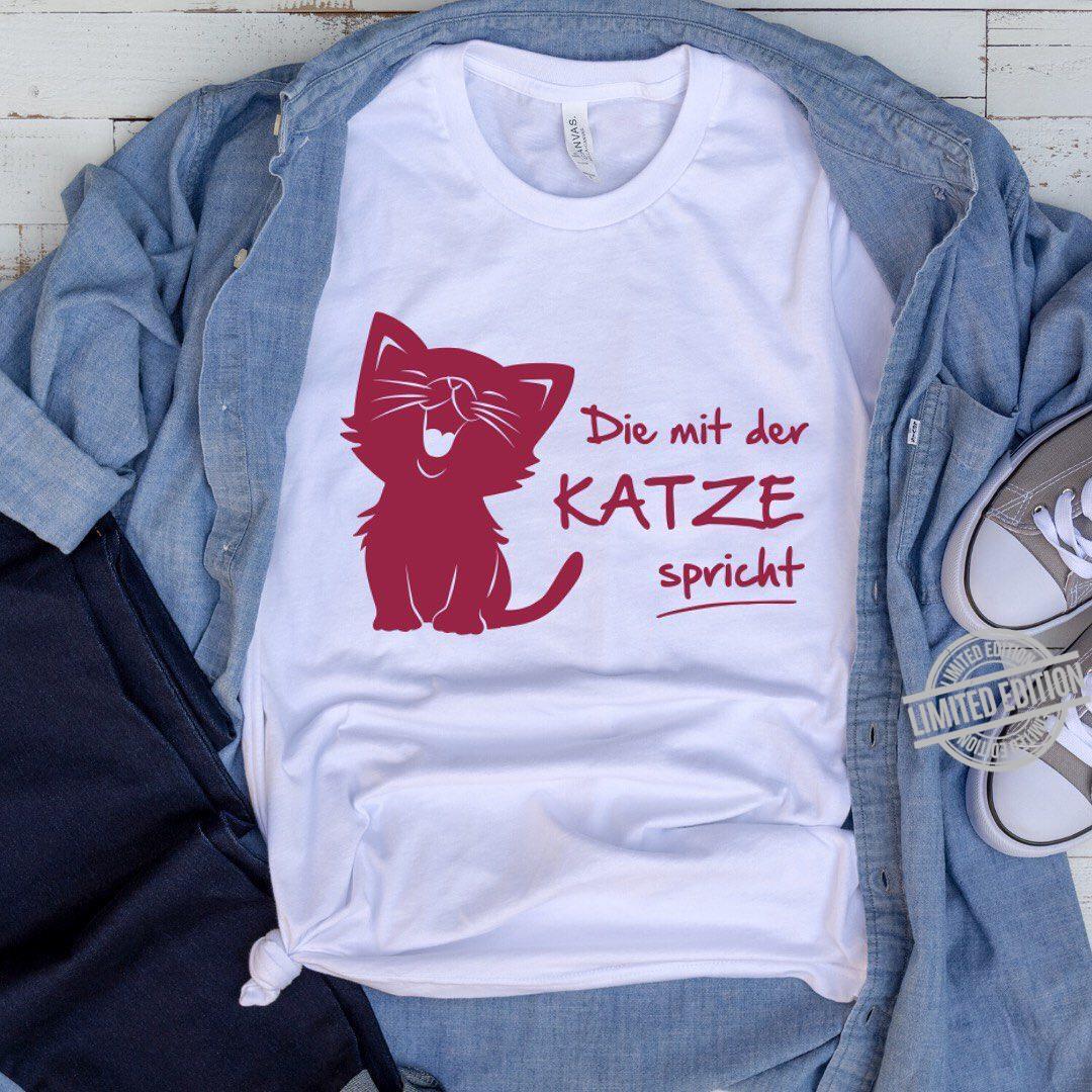 Die Mit Der Katze Spicht Shirt