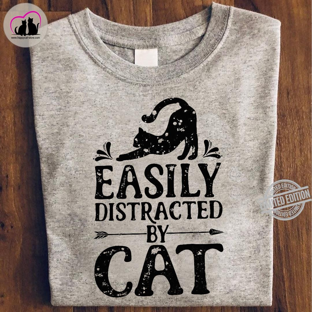Easily Distracted By Cat Shirt