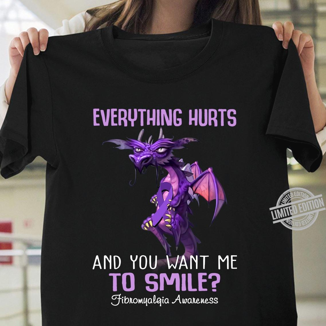 Everything Hurts And You Want Me To Smile Shirt