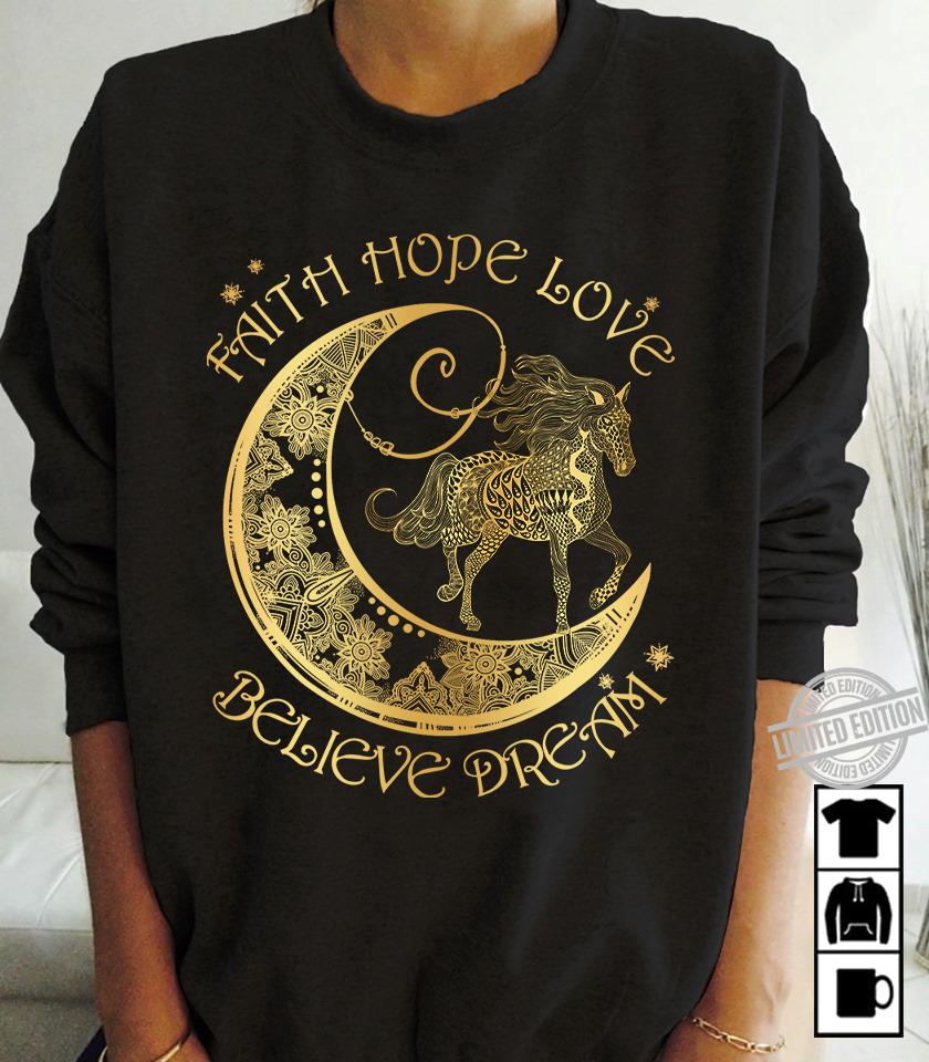Faith Hope Love Beleive Dream Shirt