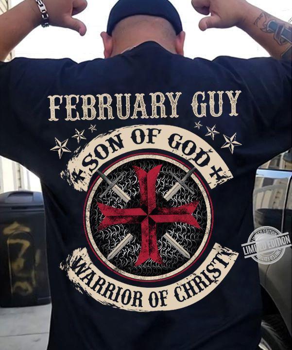 February Guy Son Of God Warrior Of Christ Shirt