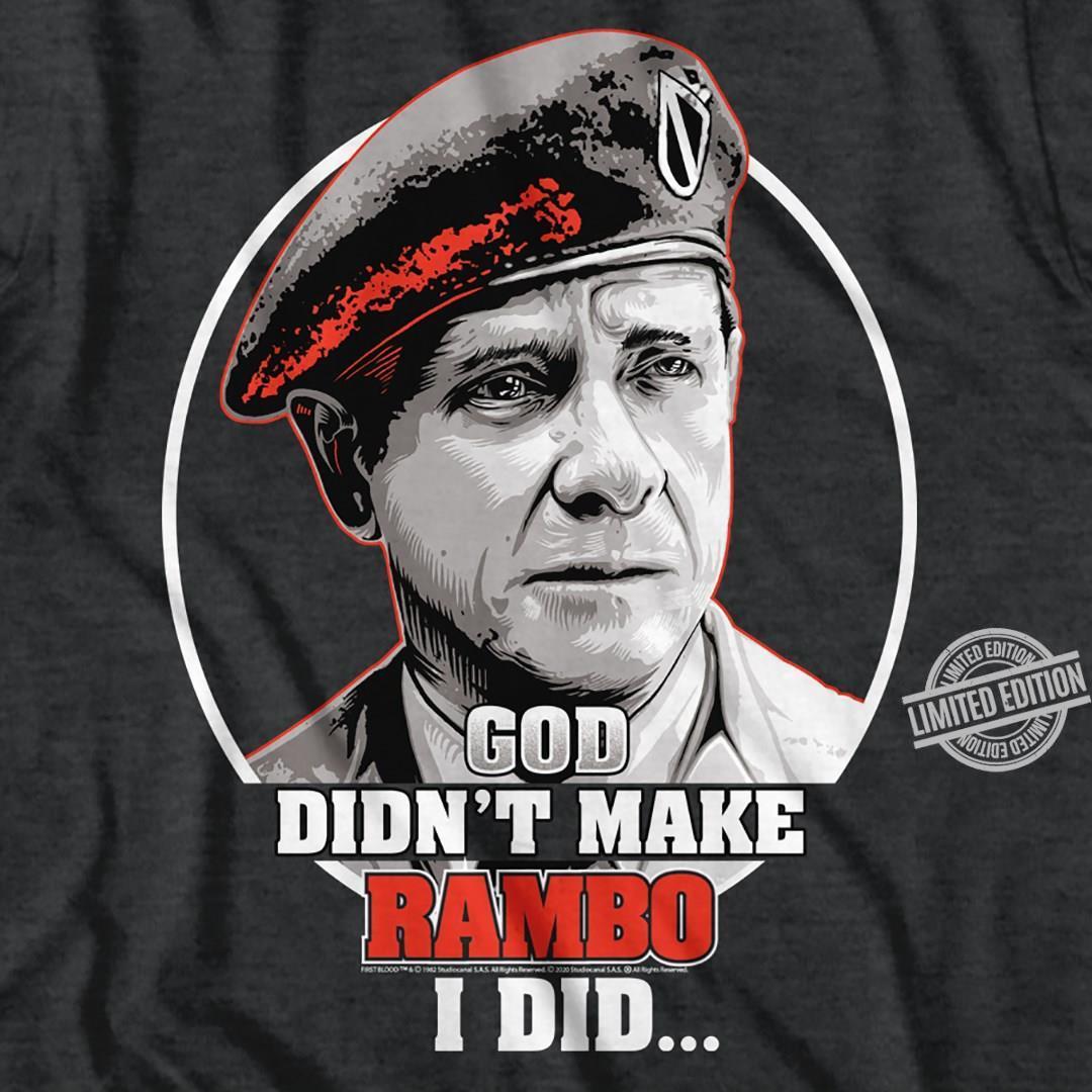 God Didn't Make Rambo I Did Shirt