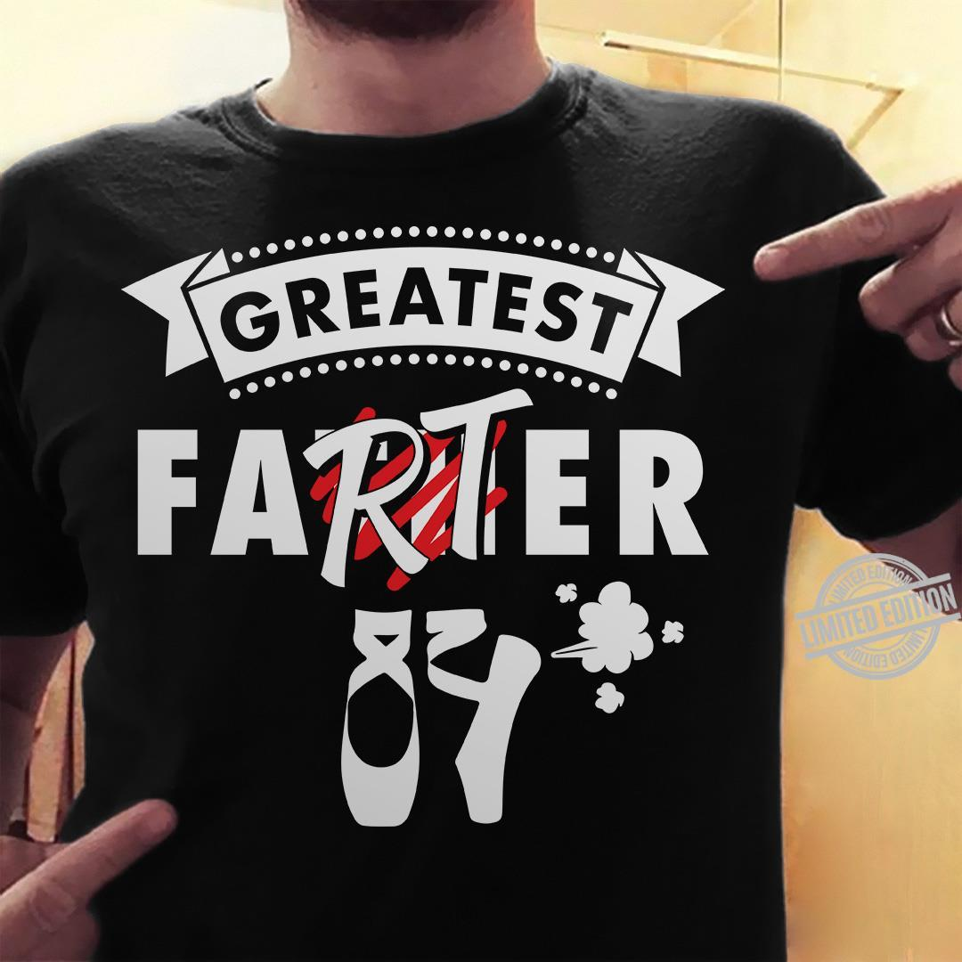 Greatest Farter Ballet Shoes Shirt