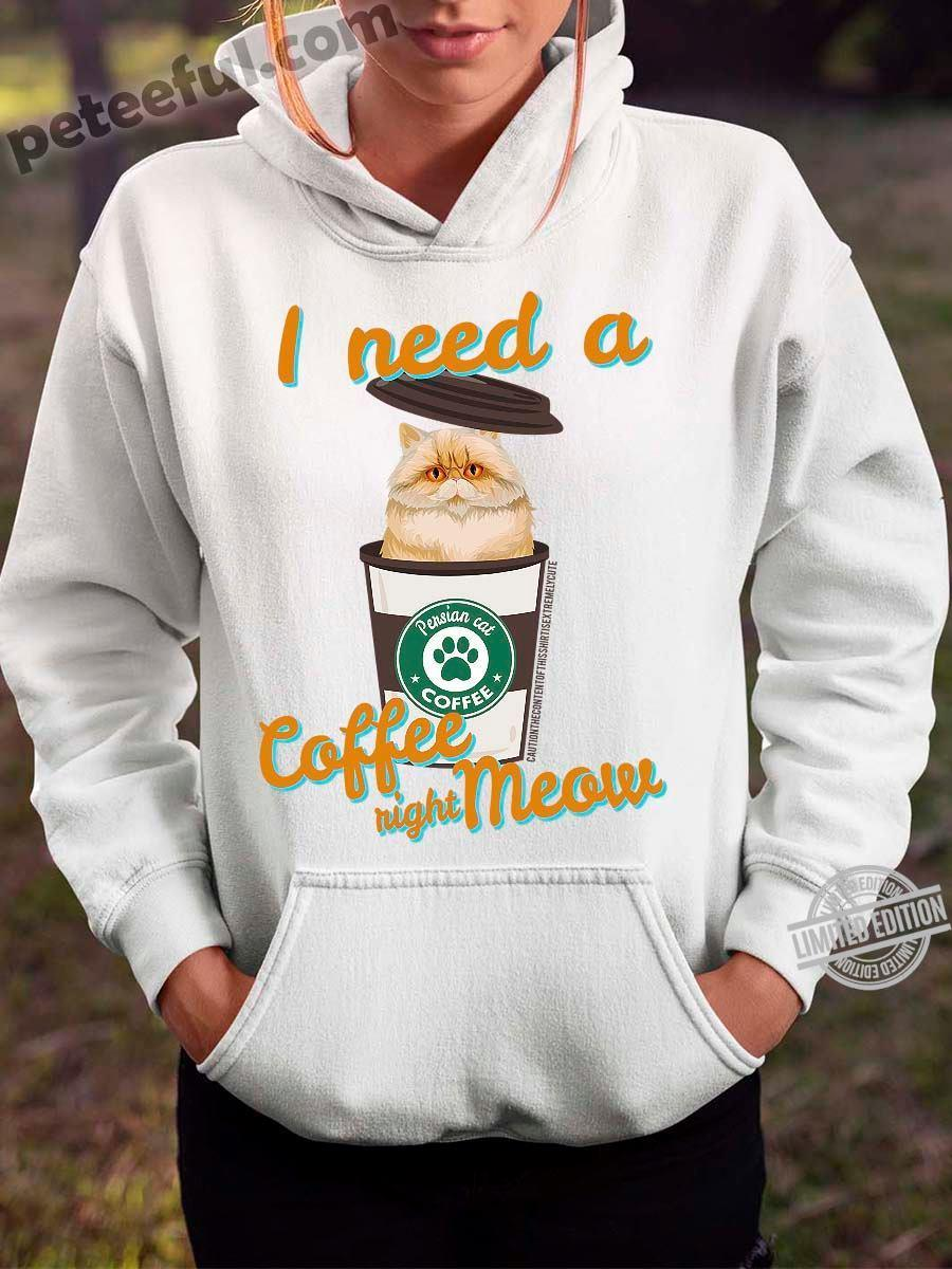 I Need A Coffee Night meow Shirt
