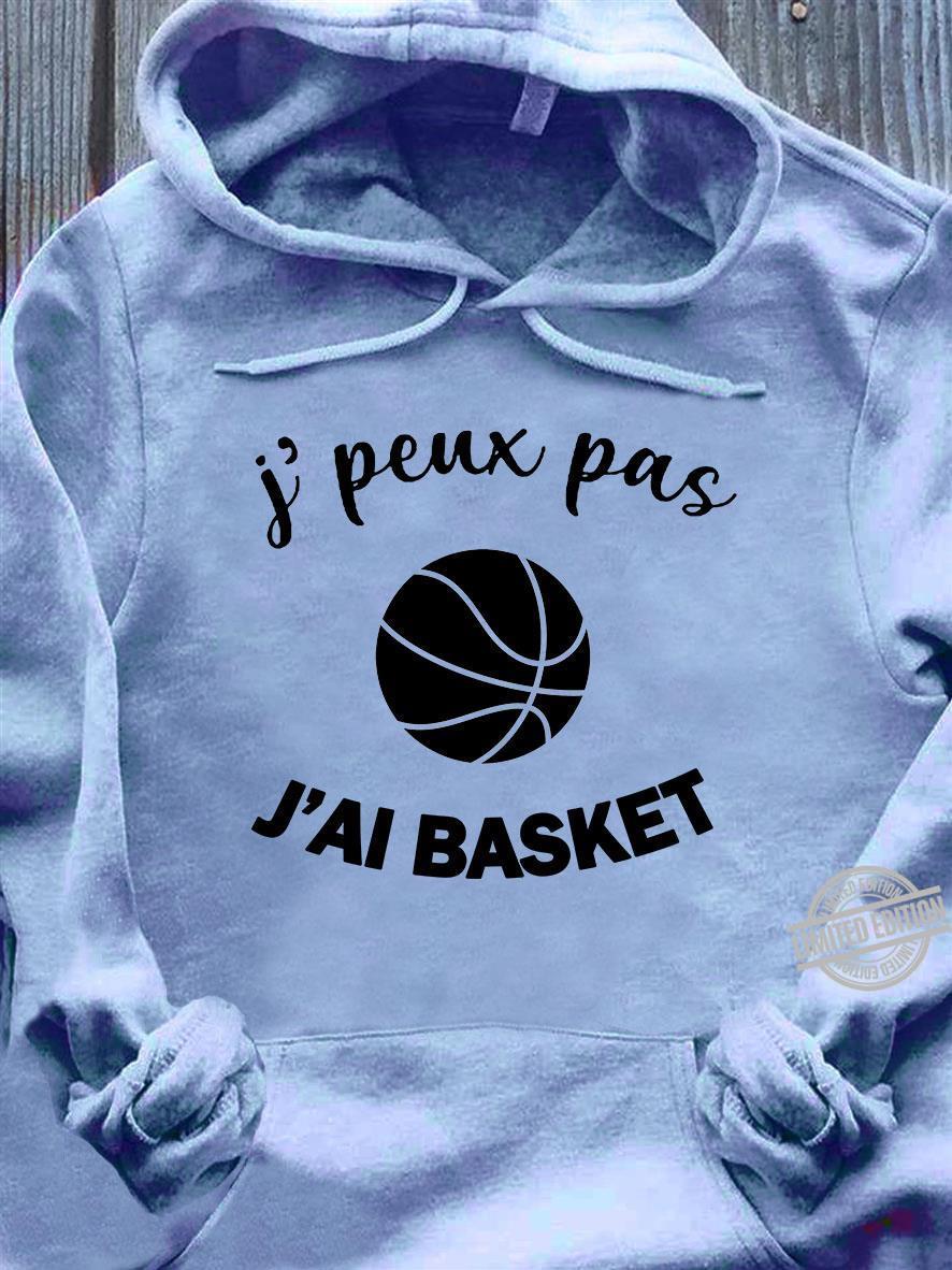 I' Peux Pas J'ai Basket Shirt