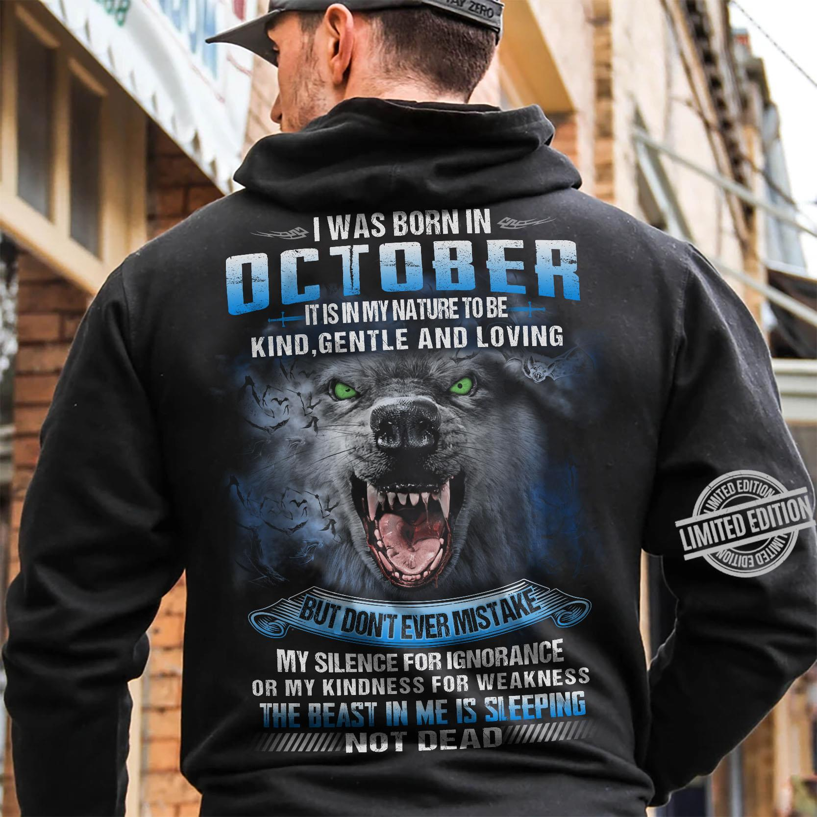 I Was Born In October It Is In My Nature To Be Kind Geantle And Loving But Don't Ever Mistake My Silence For Ignorange Or My Kindness For Weakness The Beast In Me Is Sleeping Not Dead Shirt