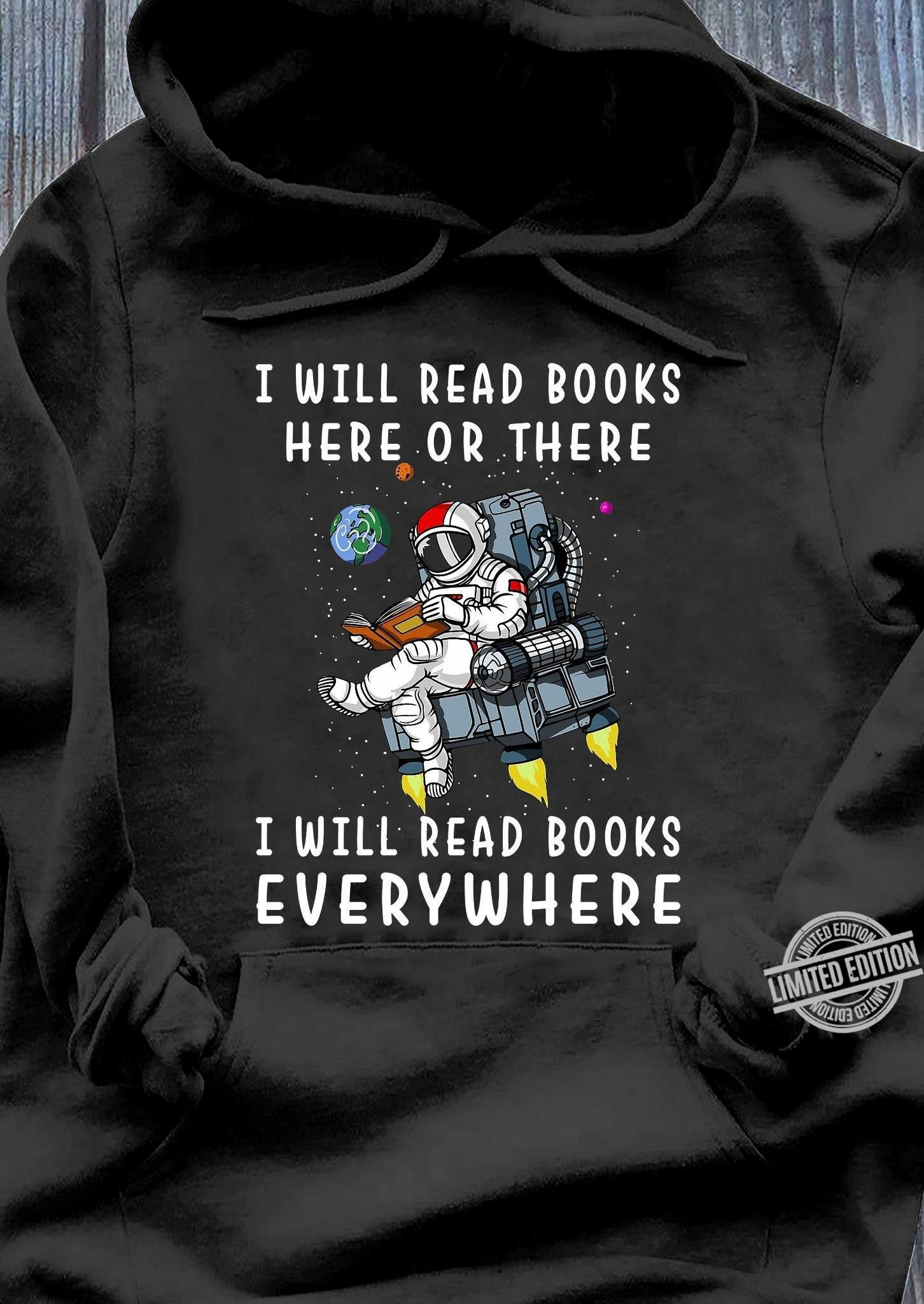 I Will Read Books Here Or There I Will Read Books Everywhere Shirt