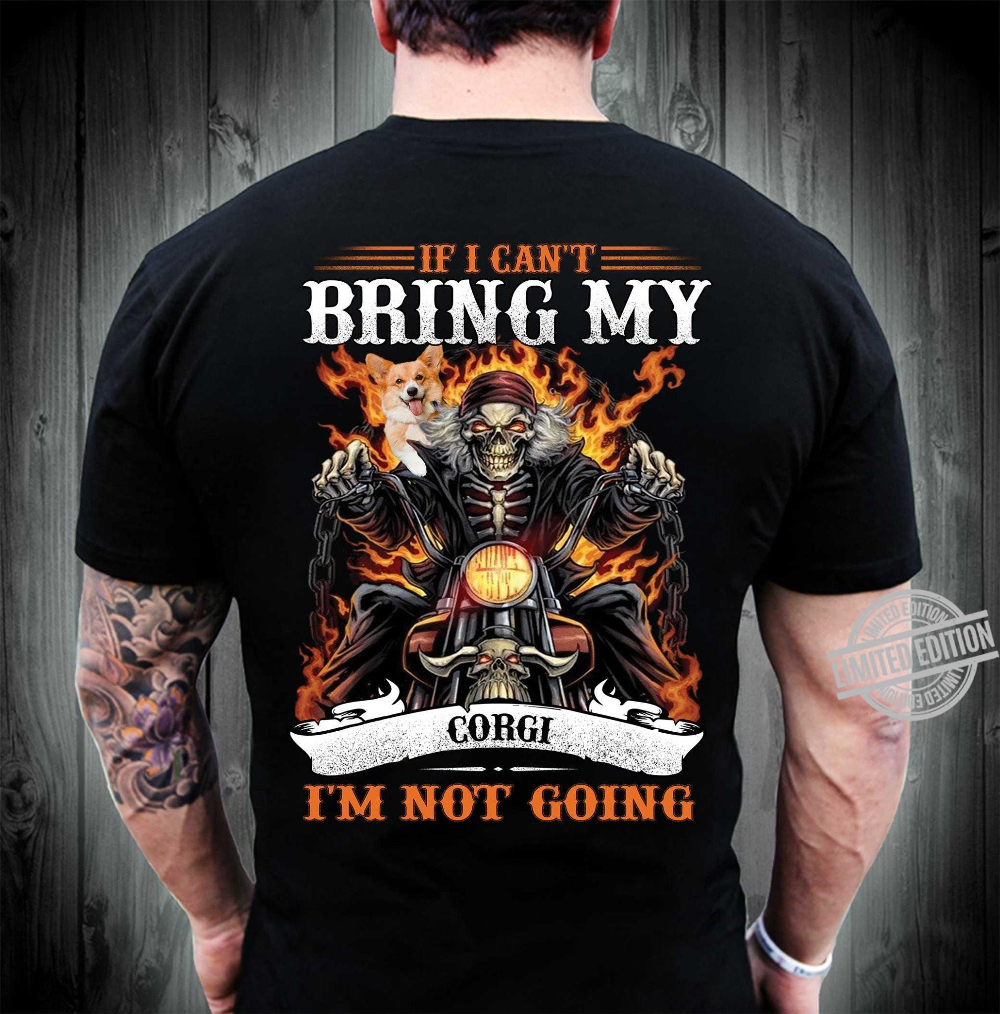 If I Can't Bring My Gorgi I'm Not Going Shirt