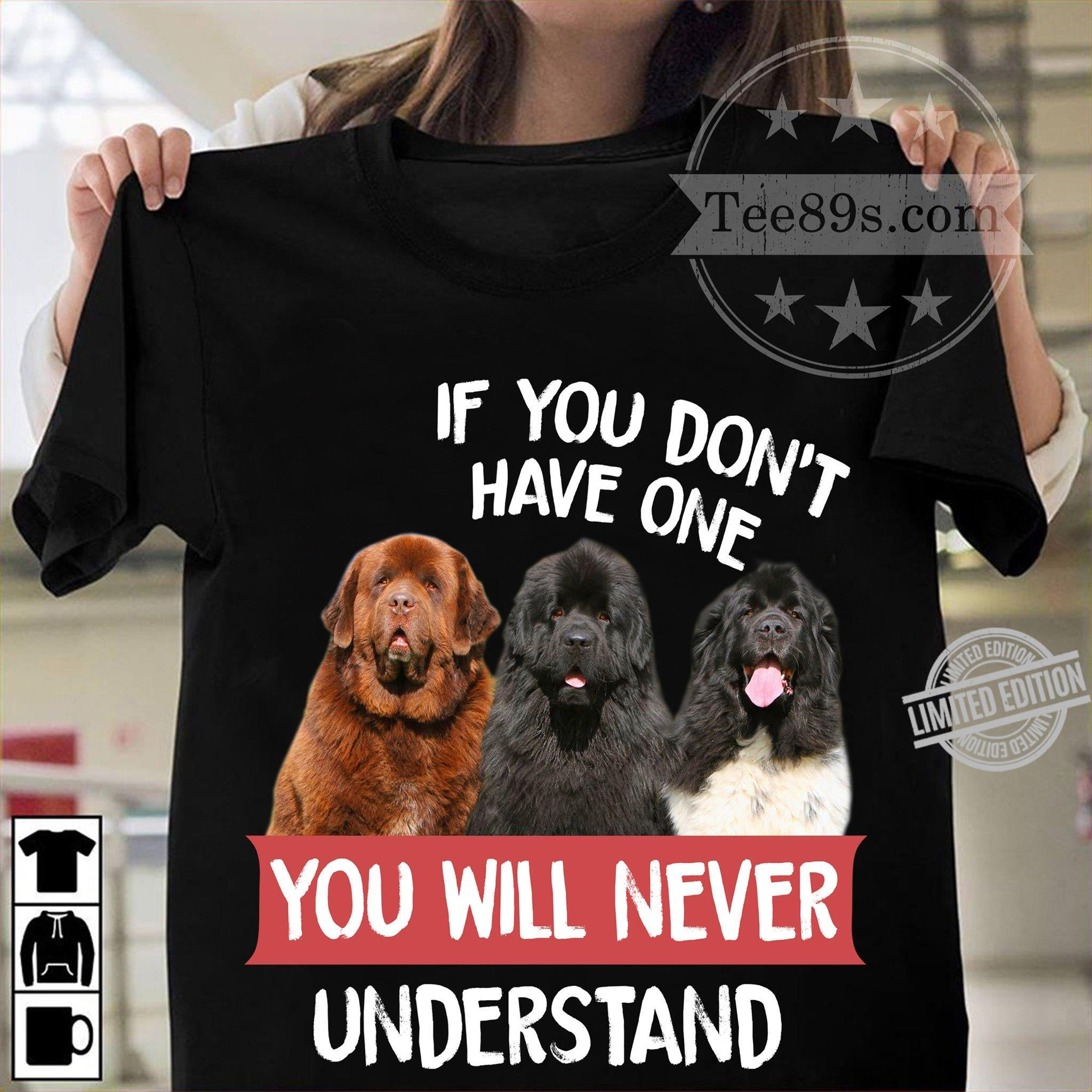 If You Don't Have One You Will Never Understand Shirt