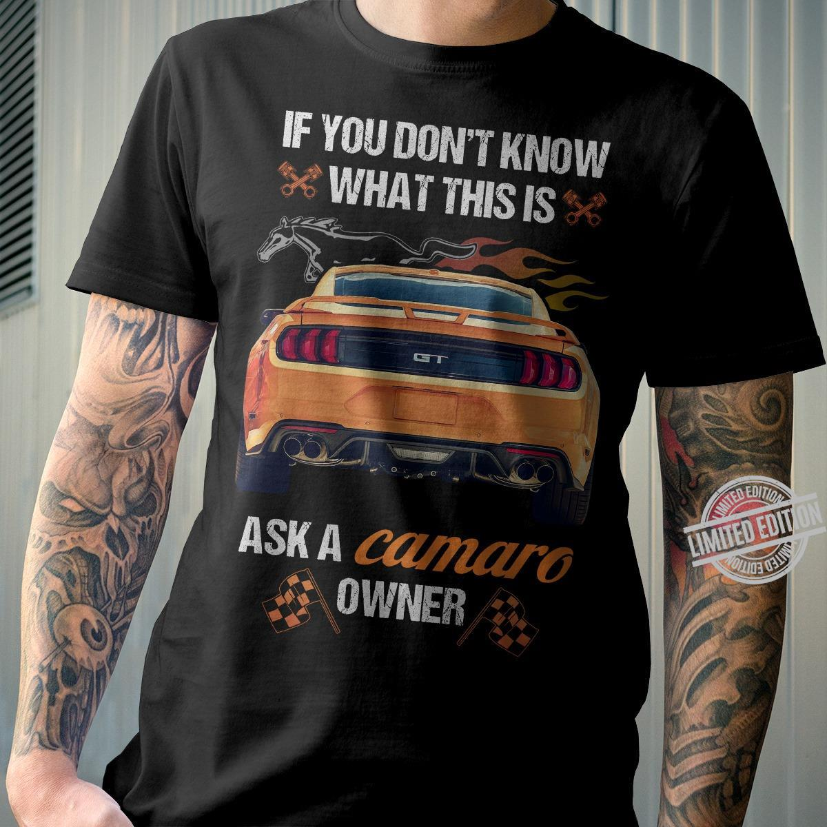 If You Don't Know What This Is ASK A Camaro Shirt