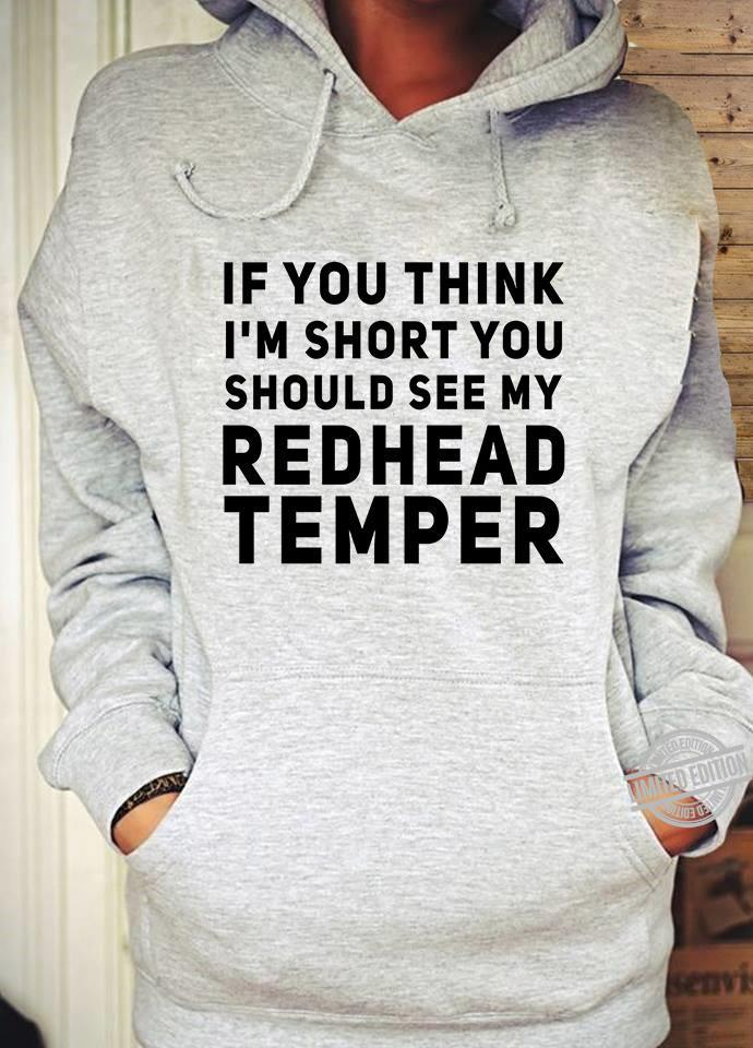 If Your Think I'm Short You Should See My Redhead Tamper Shirt