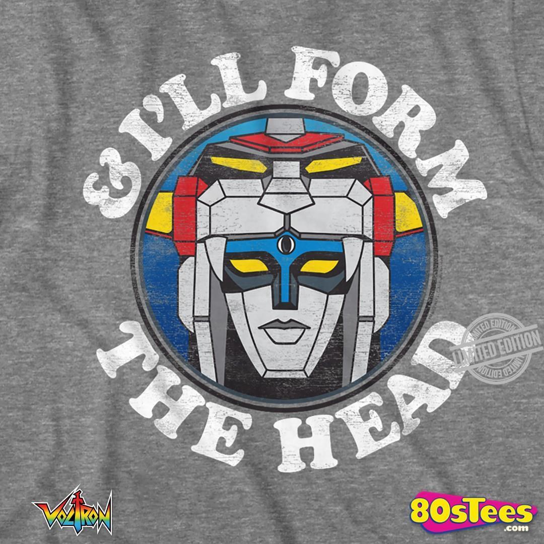 I'll Form The Head Shirt