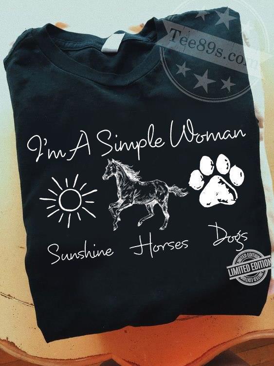 I'm A Simple Woman Sunshine Horses Dogs Shirt