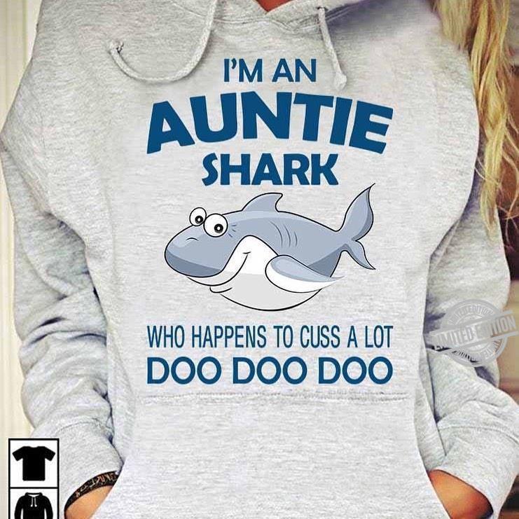 I'm An Auntie Shark Who Happens To Cuss A Lot Doo Doo Doo Shirt