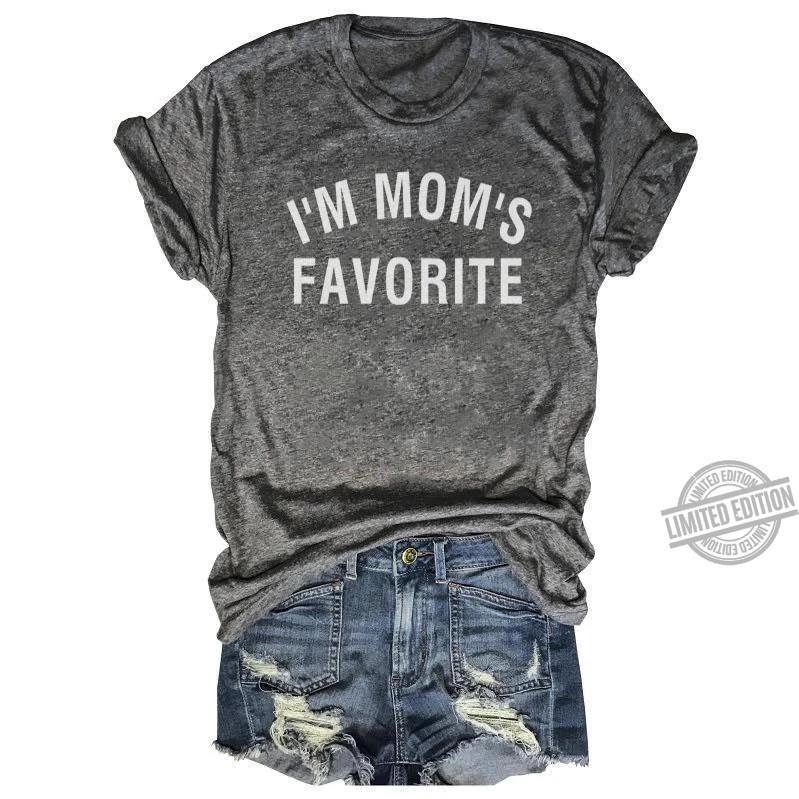 I'm Mom's Favorite Shirt