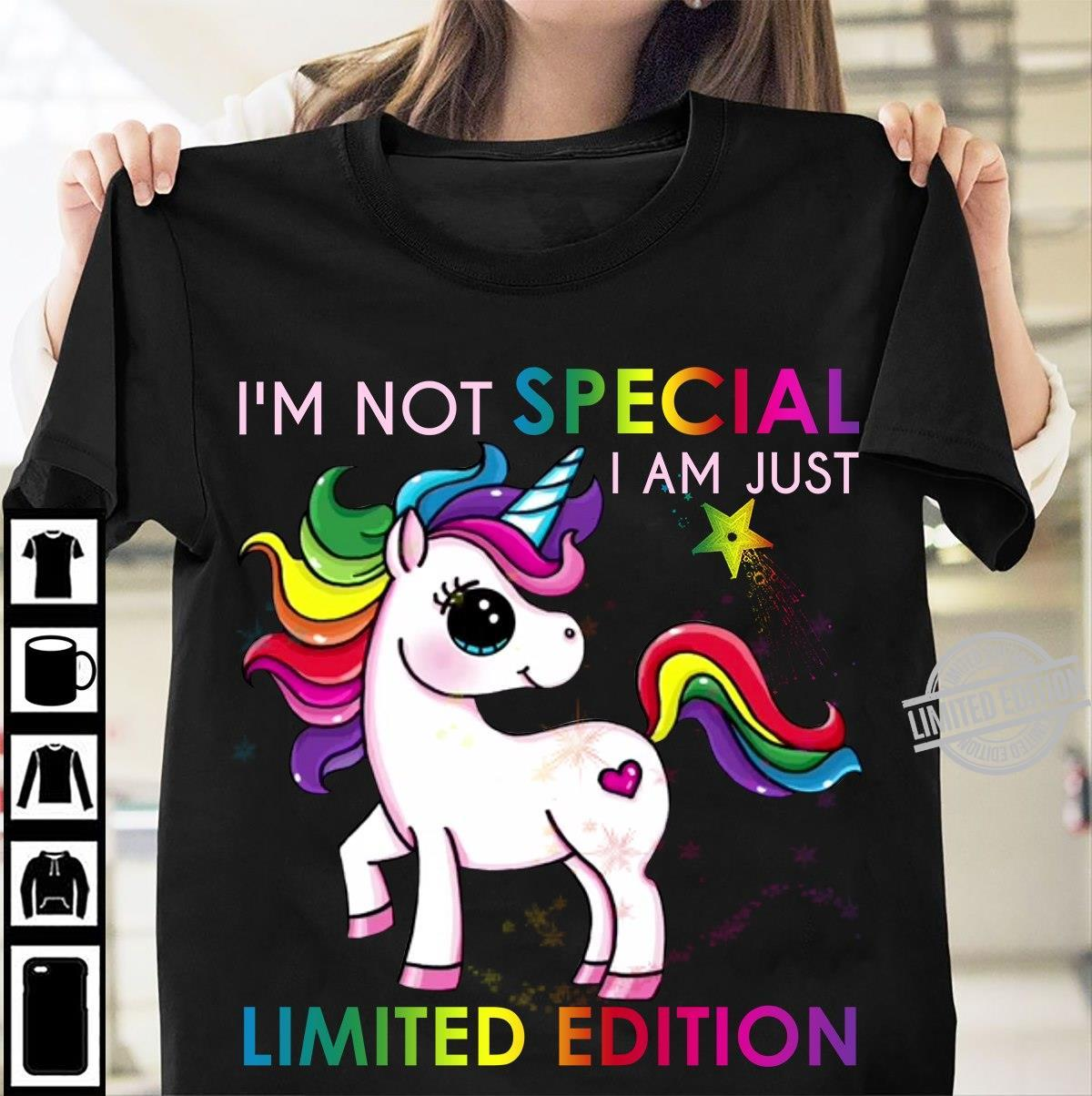 I'm Not Special I A Just Limited Edition Shirt