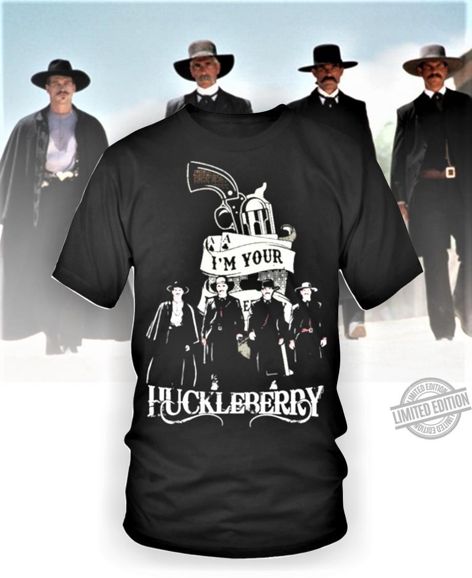 I'm Your Huckleberry Shirt