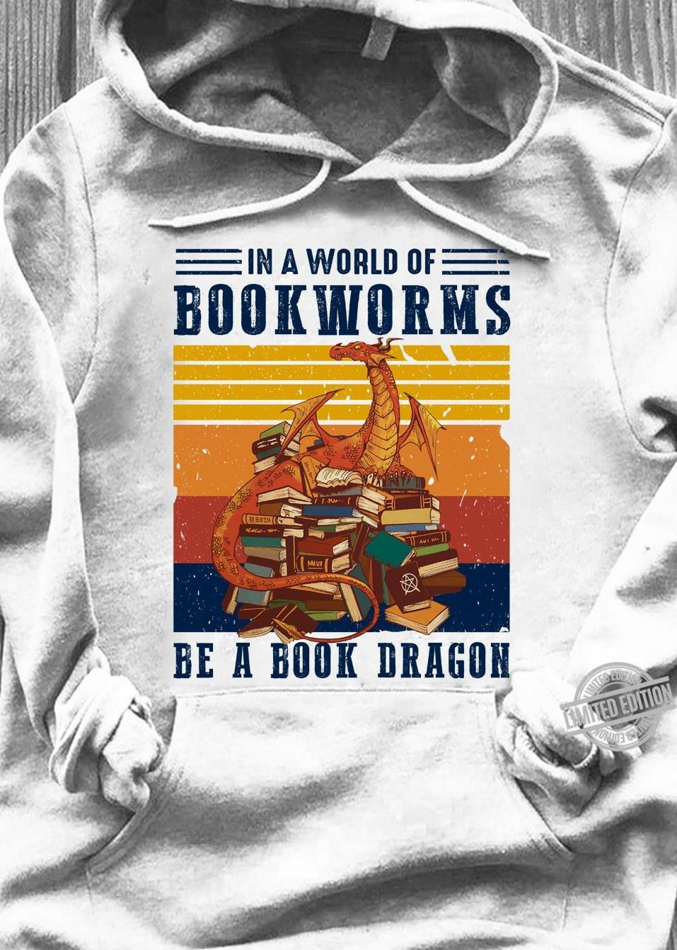 In A World Of Book Worms Be A Book Dragon Shirt