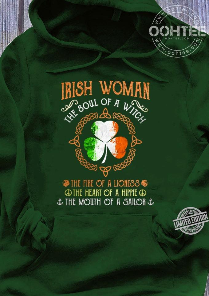 Irish Woman The Soul Of A Witch The Fire Of A Lioness The Heart Of A Hippie The Mouth Of A Sailor Shirt