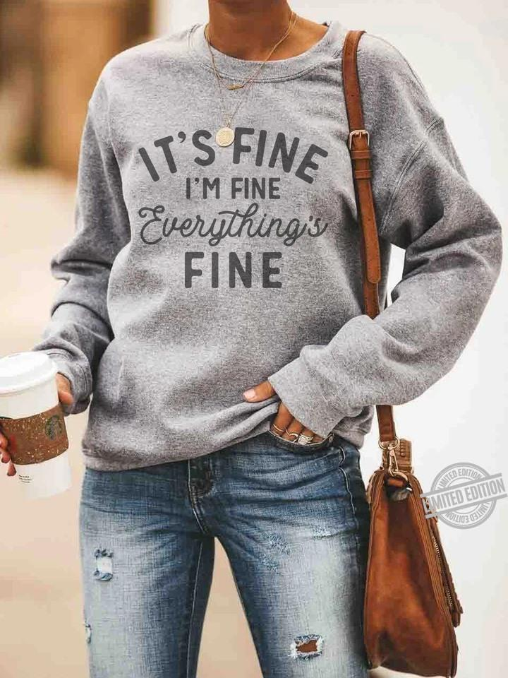 It S Fine I M Fine Everything S Fine Shirt