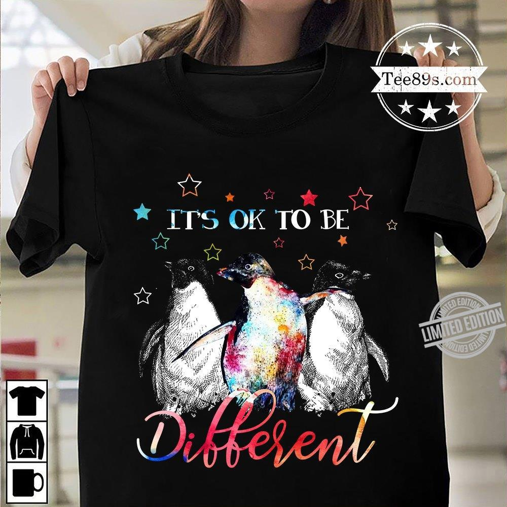 It's Ok To Be Different Penguin Shirt