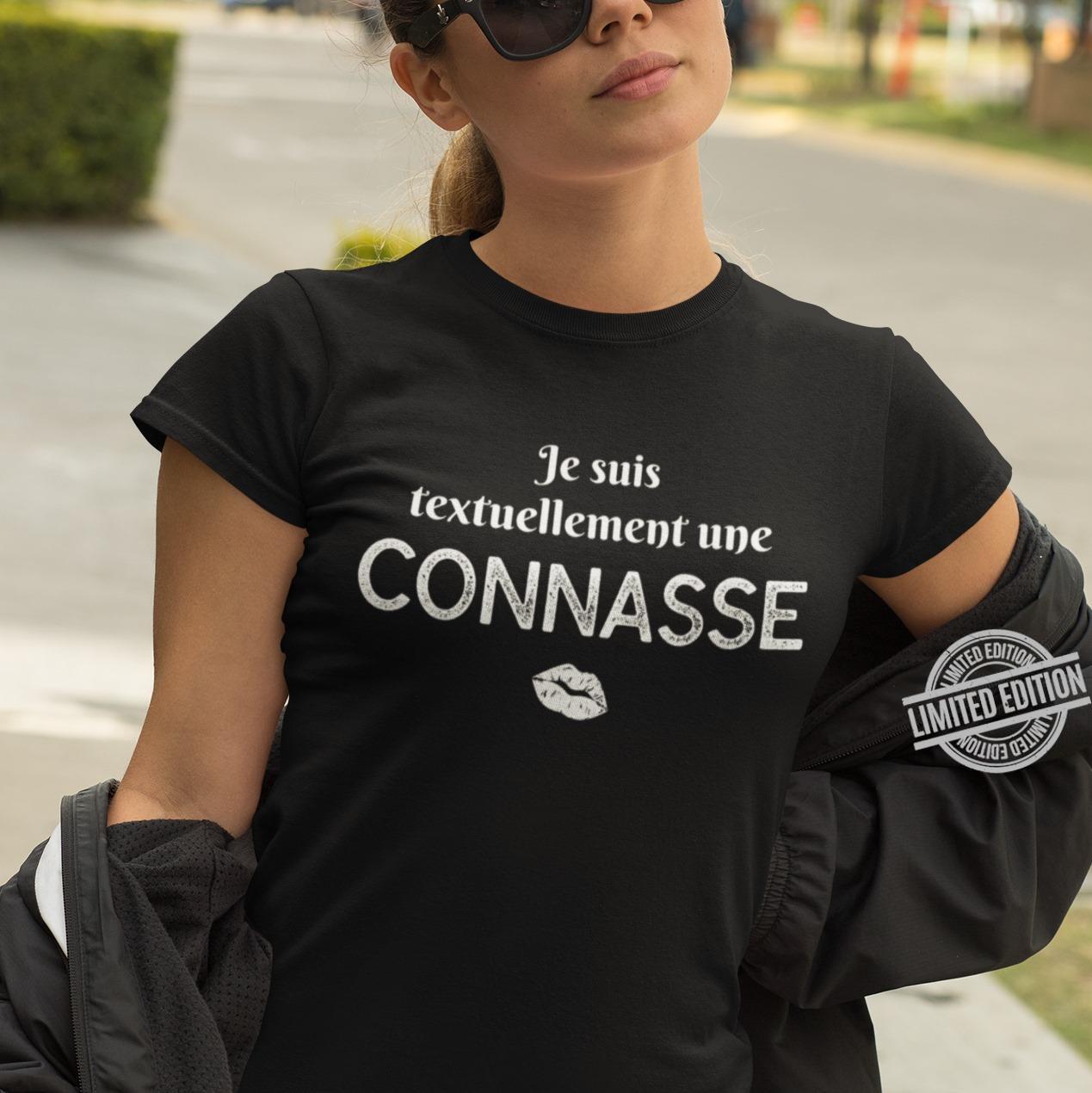 Je Suis Textuellement Une Connasse Shirt