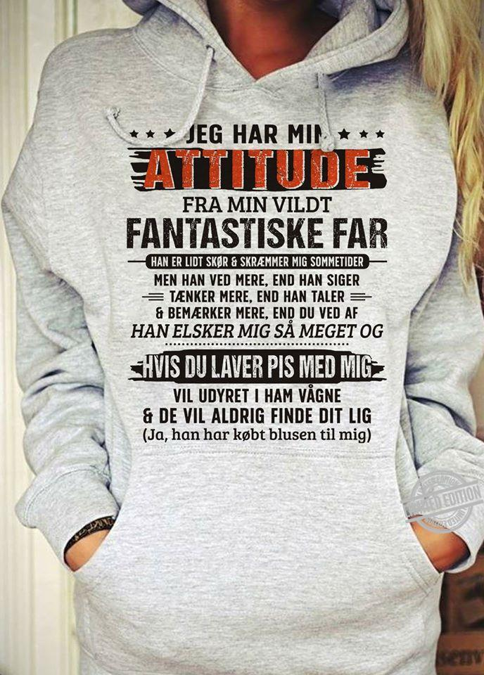 Jeg Hari Min Attitude Fra Min Vildt Shirt