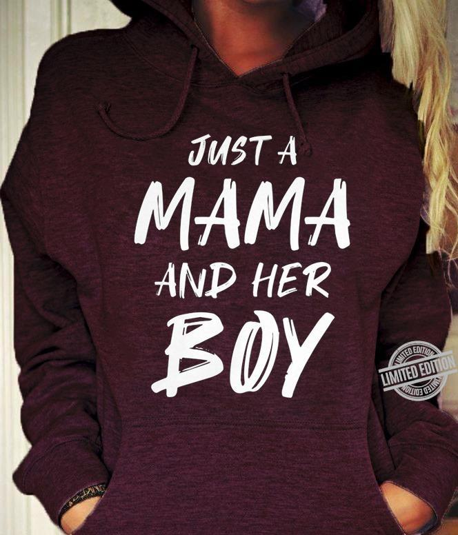 Just A Mama And Her Boy Shirt