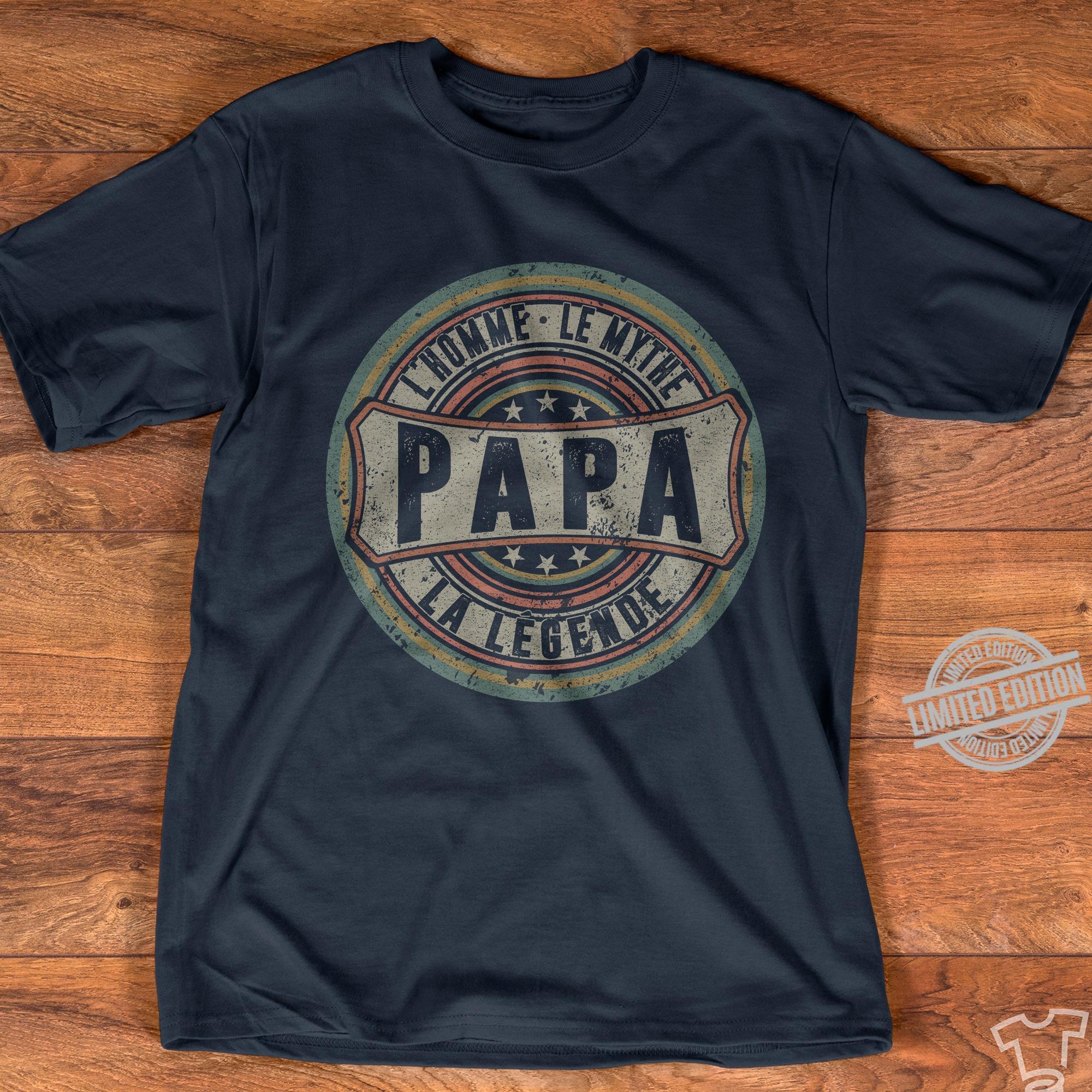 L'homme Le Mythe Papa La Legende Shirt