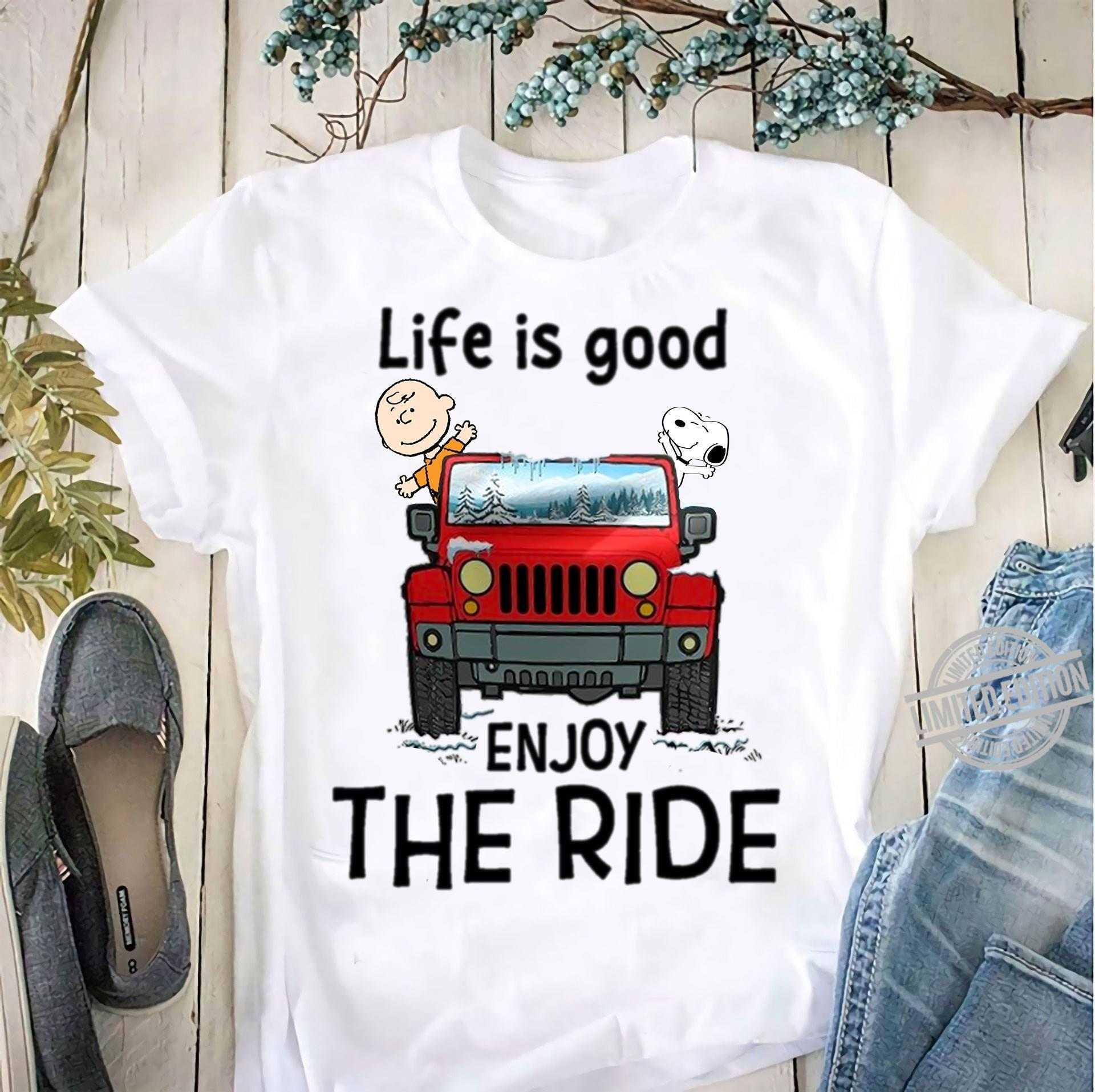 Life Is good Enjoy The Ride Shirt
