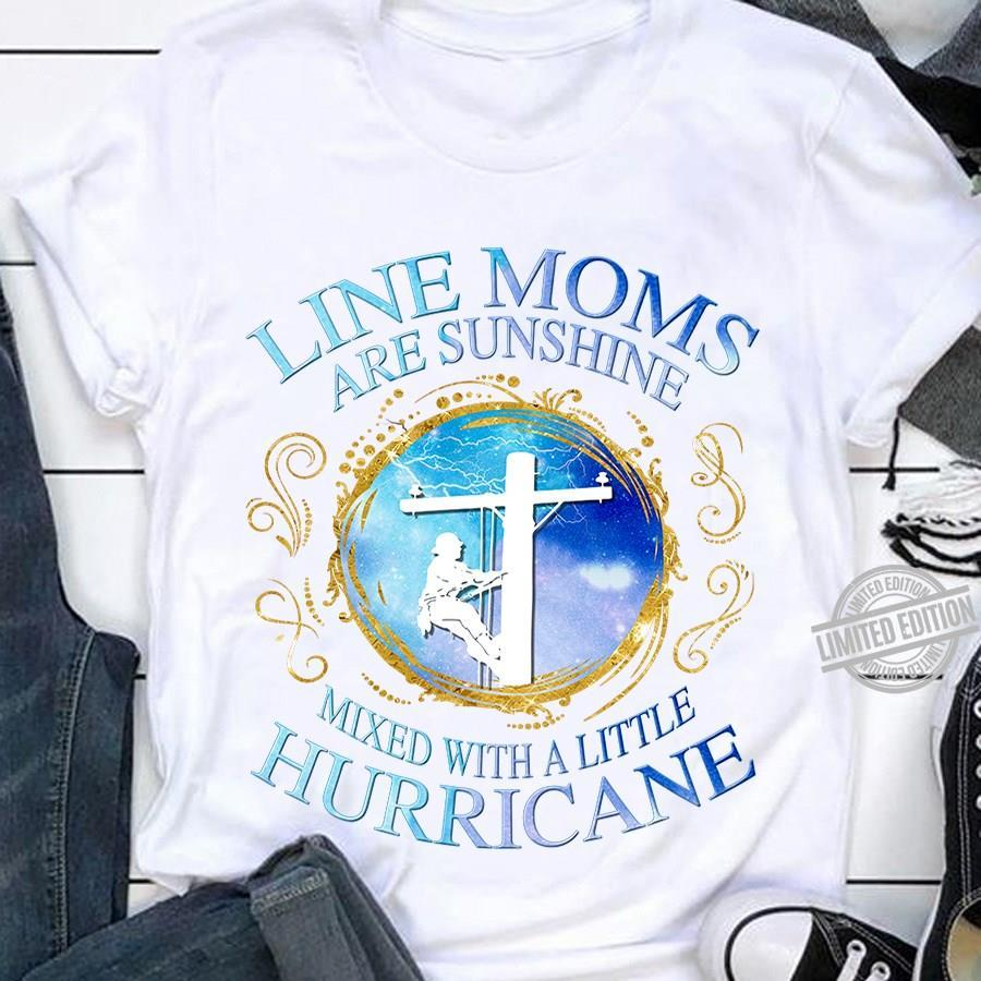 Line Mom Are Sunshine Mixed With A Little Hurricane Shirt
