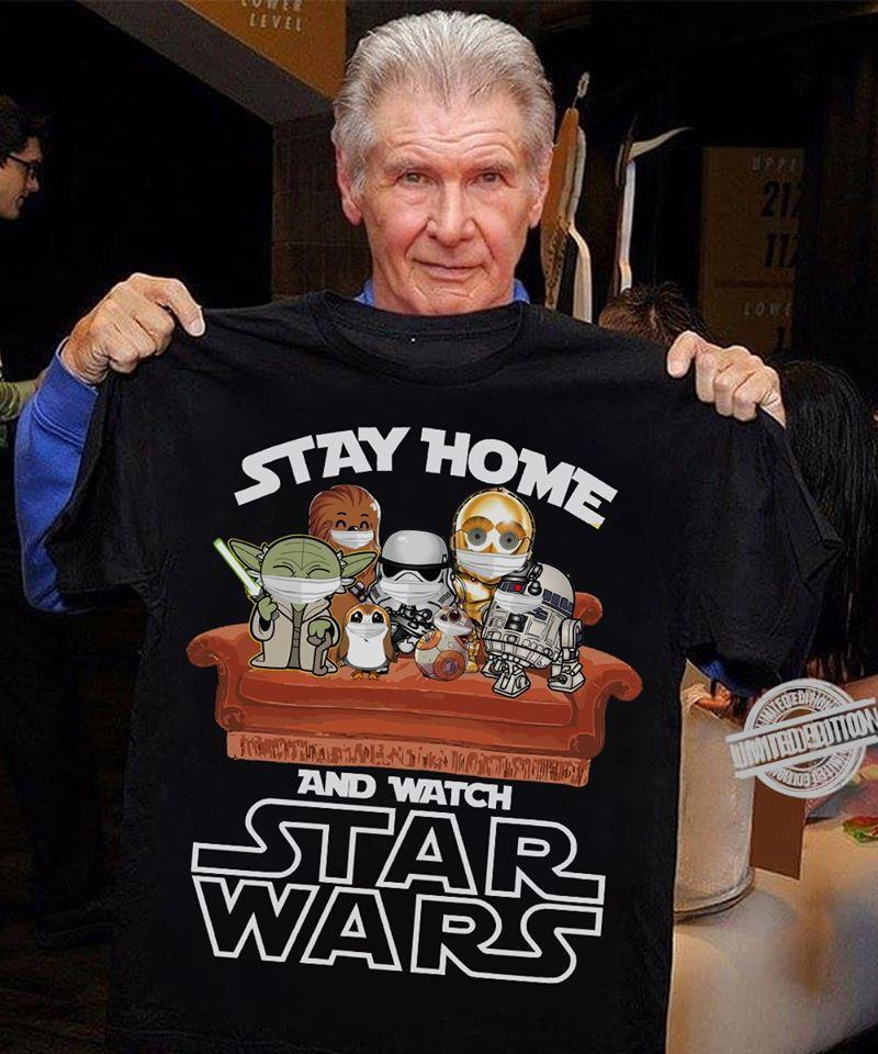 Stay Home And Watch Star Wars With Master Yoda, Boba Fett, R2 D2 Shirt